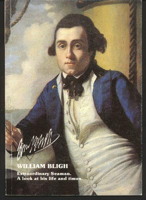 Image for William Bligh. Extraordinary Seaman: A Look At His Life and Times.  An Exhibition Held by the Earl & Countess of Devon in Their Home During Maritime England Year 1982.