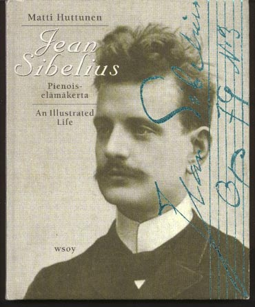 Image for Jean Sibelius. Pienois-Elamakerta. an Illustrated Life.
