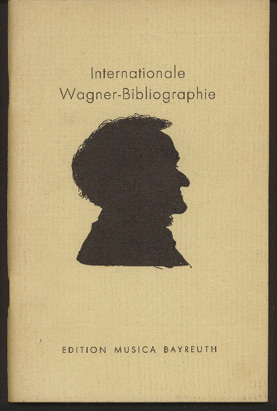 Image for Internationale Wagner-Bibliographie/international Wagner Bibliographie/bibliographie Internationale E La Litterature Sur Wagner 1945-1955