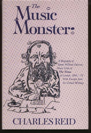 Image for The Music Monster: A Biography of James William Davison, Music Critic of The Times of London, 1846-78. With Excerpts from his Critical Writings