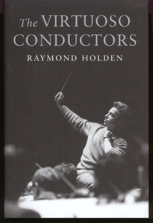 Image for The Virtuoso Conductors.  The Central European Tradition from Wagner to Karajan