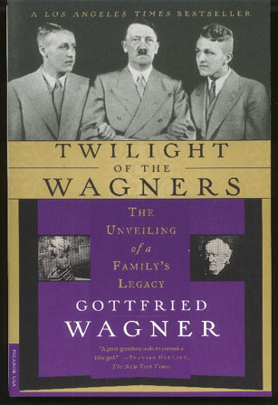 Image for Twilight of the Wagners. The Unveiling of a Family's Legacy