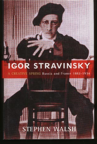 Image for Igor Stravinsky. A Creative Spring. Russia and France 1882-1934