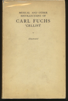 Image for Musical and Other Recollections of Carl Fuchs, 'cellist