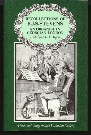 Image for Recollections of R. J. S. Stevens:  An Organist in Georgian London