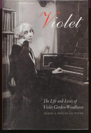 Image for Violet. The Life and Loves of Violet Gordon Woodhouse