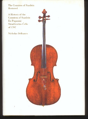 Image for The Countess of Stanlein Restored. a History of the Countess of Stanlein Ex Paganini Stradavarius Cello of 1707
