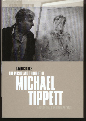 Image for The Music and Thought of Michael Tippett. Modern Times and Metaphysics.
