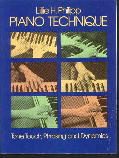 Image for Piano Technique. Tone, Touch, Phrasing and Dynamics