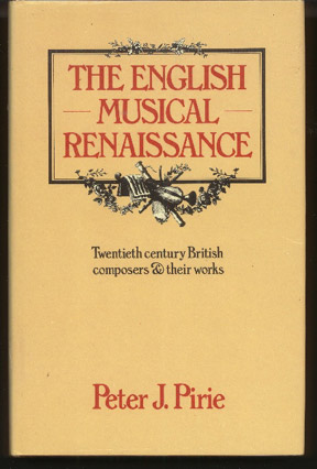 Image for The English Musical Renaissance, Twentieth century British composers & their Works