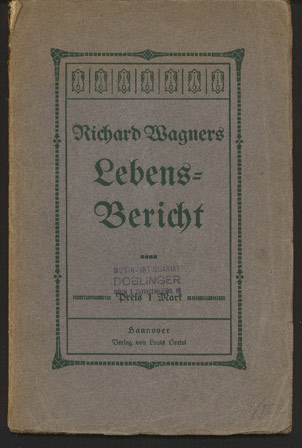 "Image for Richard Wagners Lebens-Bericht. Deutsche Original-Ausgabe Von ""The Work and Mission of My Life"" by Richard Wagner."