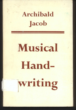 Image for Musical Handwriting or How to Put Music on Paper