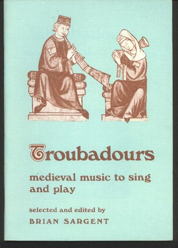 Image for Troubadours. Medieval Music to Sing and Play