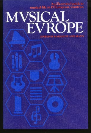 Image for Musical Europe. An Illustrated Guide to Musical Life in 18 European Countries.
