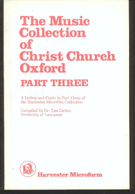 Image for The Music Collection of Christ Church Oxford. A Listing Guide to Part Three of the Harvester Microfilm Collection.