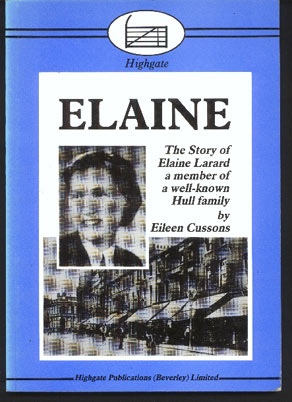 Image for Elaine. The Story of Elaine Larard a Member of a Well-Known Hull Family