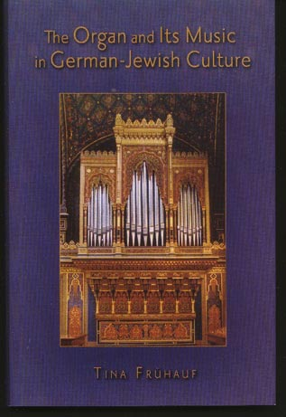 Image for The Organ and its Music in German-Jewish Culture
