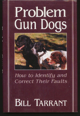 Image for Problem Gun Dogs. How to Identify and Correct Their Faults
