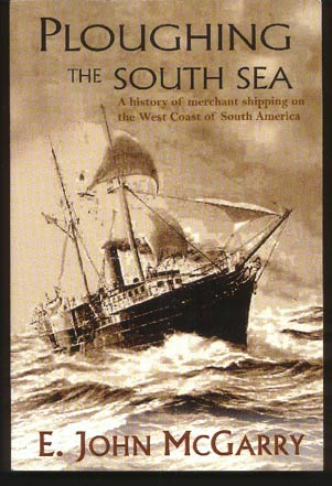 Image for Ploughing the South Sea. A History of Merchant Shipping on the West Coast of South America.