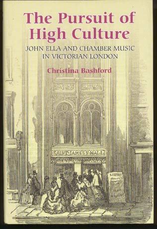 Image for The Pursuit of High Culture. John Ella and Chamber Music in Victorian London