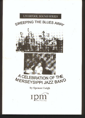 Image for Sweeping the Blues Away. a Celebration of the Merseysippi Jazz Band
