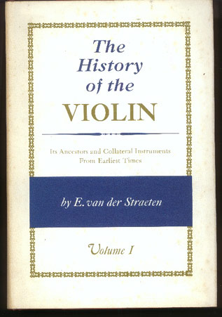 Image for The History of the Violin: its Ancestors and Collateral Instruments from Earliest Times. Two Volumes