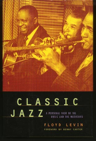 Classic Jazz. A Personal View of the Music and the Musicians