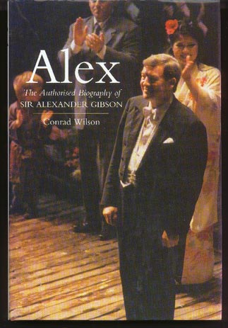 Image for Alex. The Authorised Biography of Sir Alexander Gibson