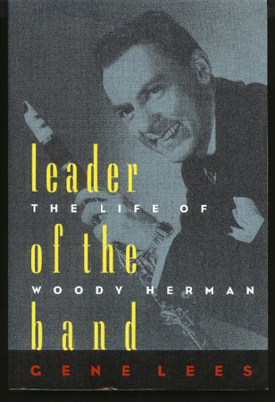 Image for Leader of the Band. The Life of Woody Herman