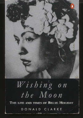 Image for Wishing on the Moon. Life and Times of Billie Holiday