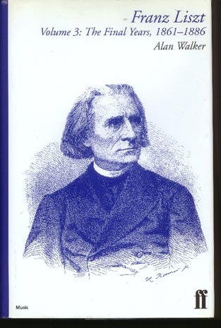 Image for Franz Liszt - the Final Years, 1861 - 1886. Vol 3