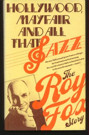Image for Hollywood, Mayfair, and all That Jazz: the Roy Fox Story