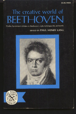 Image for The Creative World of Beethoven. Studies by Eminent Scholars in Beethoven's Style, Technique, Life and Works