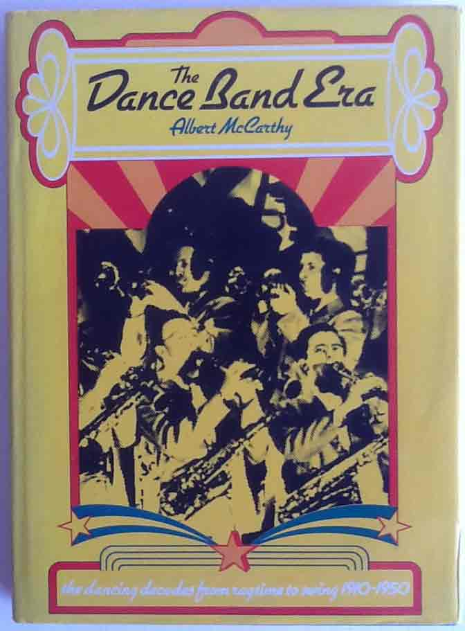 Image for The Dance Band Era: The Dancing Decades from Ragtime to Swing 1910-1950