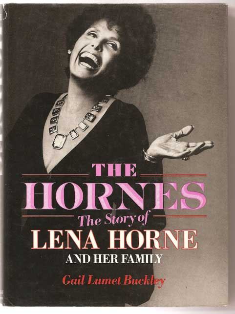 Image for The Hornes. The Story of Lena Horne and Her Family