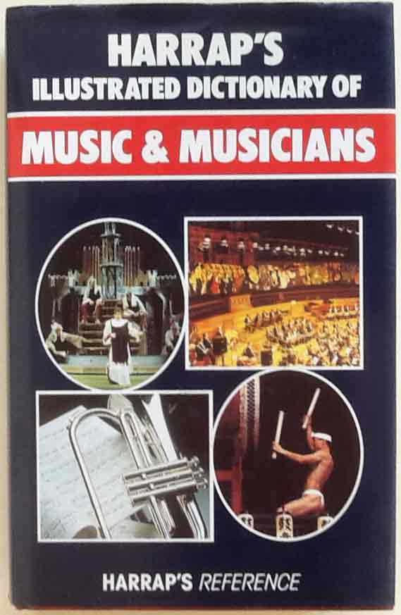 Image for Harrap's Illustrated Dictionary of Music & Musicians.
