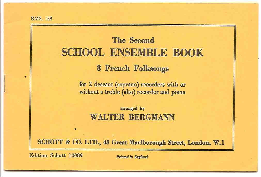 Image for The Second School Ensemble Book. 8 French Folksongs for 2 Descant (Soprano) Recorders with or Without a Treble (Alto) Recorder and Piano. [Score. ]