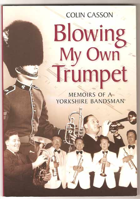 Image for Blowing My Own Trumpet. Memoirs of a Yorkshire Bandsman