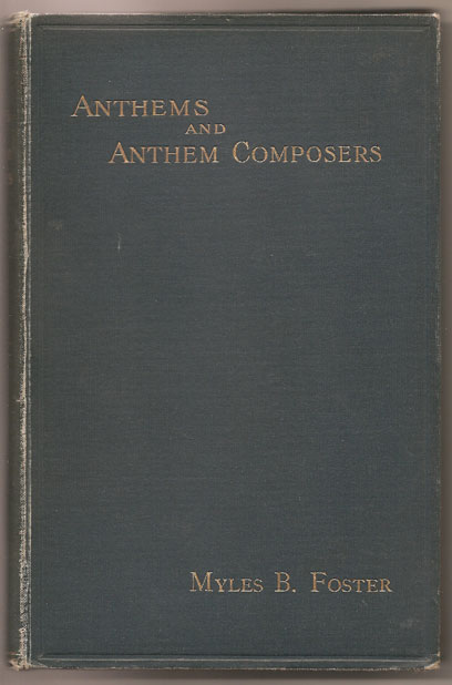 Image for Anthems and Anthem Composers. An Essay Upon the Development of the Anthem