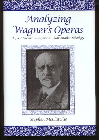 Image for Analyzing Wagner's Operas: Alfred Lorenz and German Nationalist Ideology
