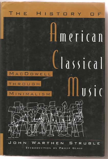 Image for The History of American Classical Music: Macdowell through Minimalism