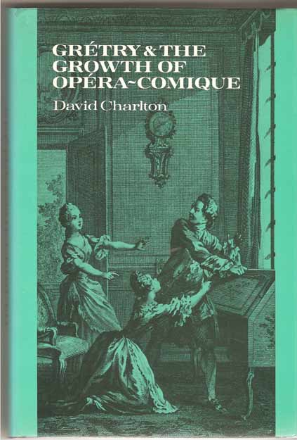 Image for Gretry & the Growth of Opera-Comique