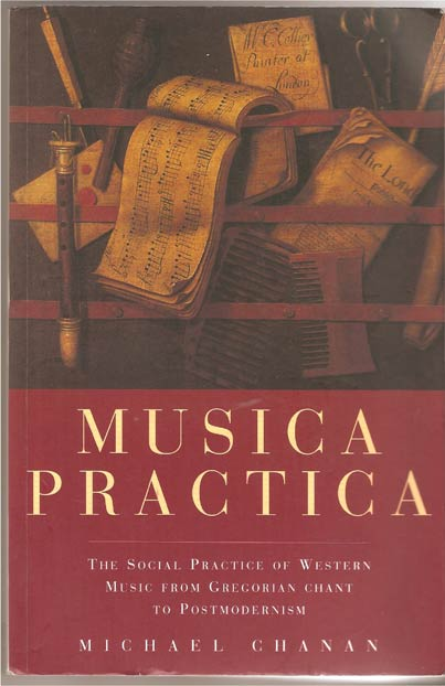 Image for Musica Practica. The Social Practice of Western Music from Gregorian Chant to Postmodernism