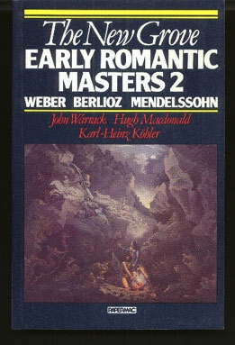 Image for The New Grove Early Romantic Masters 2 Weber, Berlioz, Mendelssohn