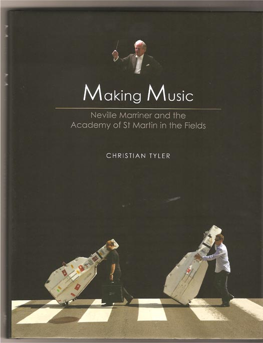 Image for Making Music. Neville Marriner and the Academy of St Martins in the Fields