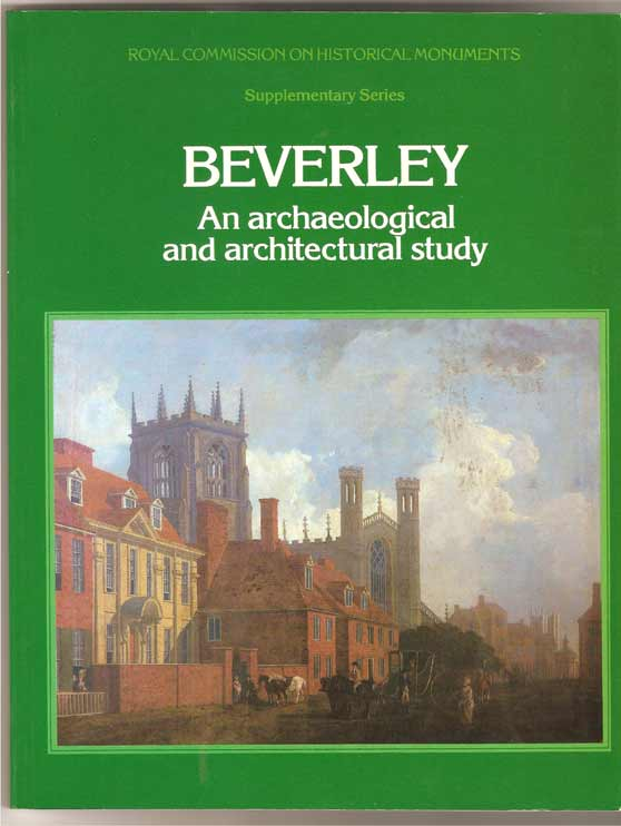 Image for Beverley. An Archaeological and Architectural Study