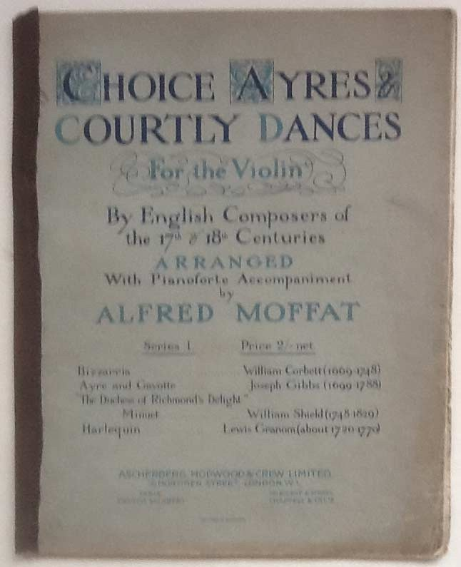 Image for Choice Ayres & Courtly Dances for the violin, by English composers of the 17th & 18th centuries, arranged with pianoforte accompaniment by A. Moffat