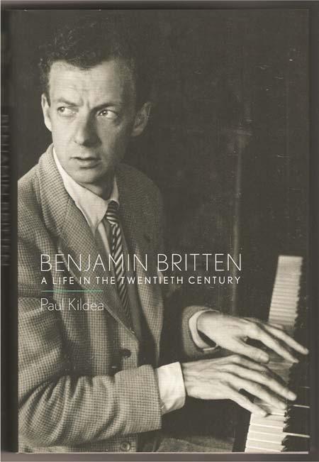 Benjamin Britten. A Life in the Twentieth Century