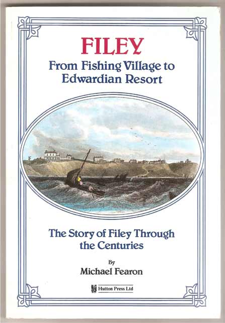 Image for Filey. from Fishing Village to Edwardian Resort - The Story of Filey through the Centuries
