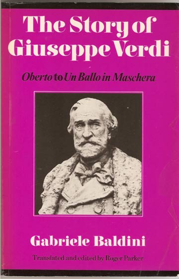 Image for The Story of Giuseppe Verdi - Oberto to Un Ballo in Maschera